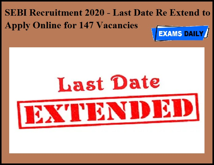 SEBI Recruitment 2020 OUT - Last Date Re Extend to Apply Online for 147 Vacancies