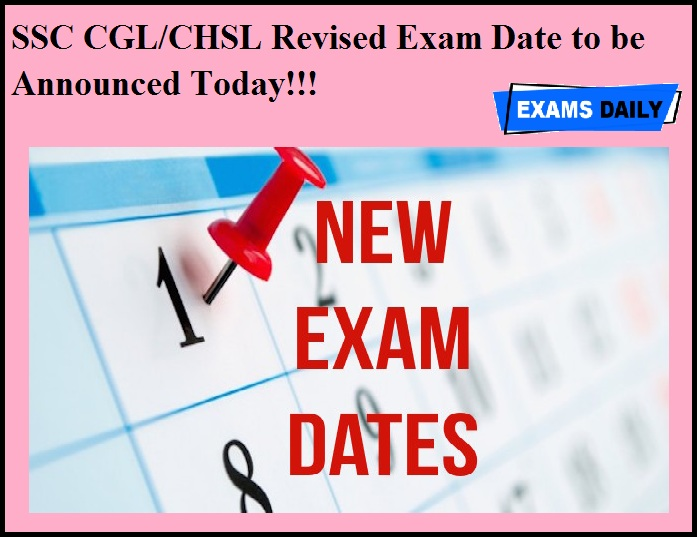 SSC CGL & CHSL Revised Exam Date to be Announced Today!!!