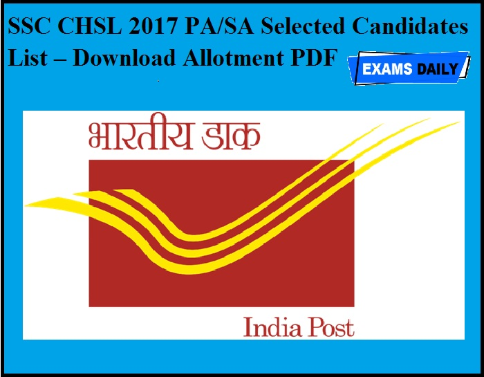 SSC CHSL 2017 PA & SA Selected Candidates List – Download Allotment PDF