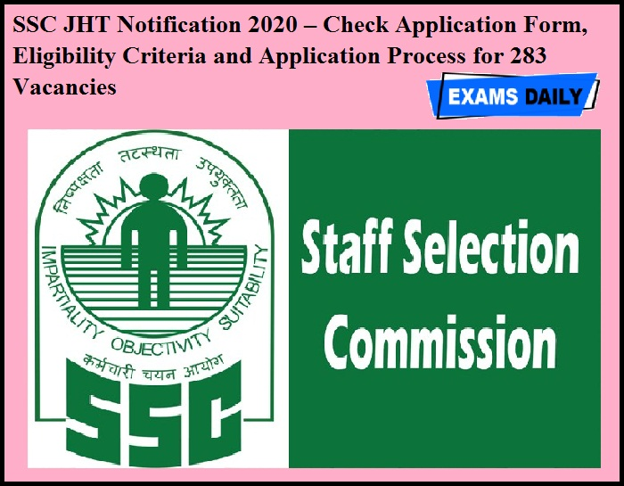 SSC JHT Notification 2020 OUT – Check Application Form, Eligibility Criteria and Application Process for 283 Vacancies