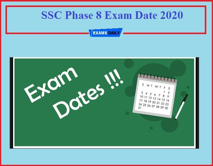 SSC Phase 8 Exam Date 2020