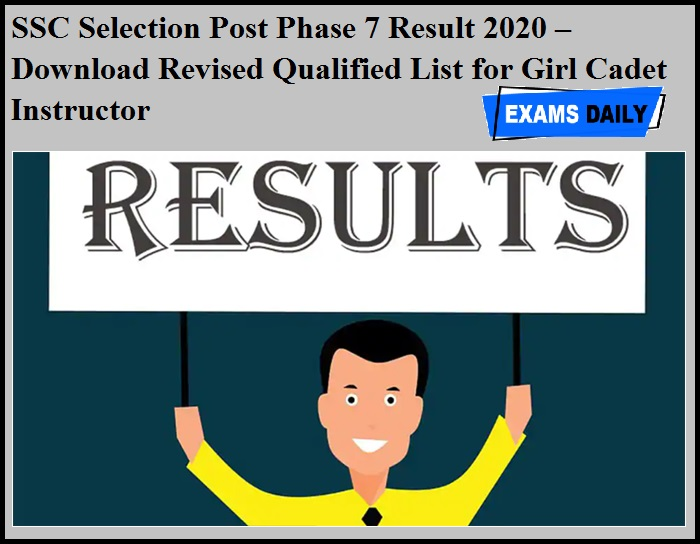 SSC Selection Post Phase 7 Result 2020 OUT – Download Revised Qualified List for Girl Cadet Instructor
