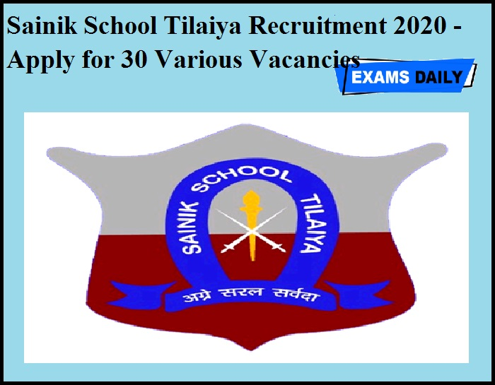Sainik School Tilaiya Recruitment 2020 OUT- Apply for 30 Various Vacancies