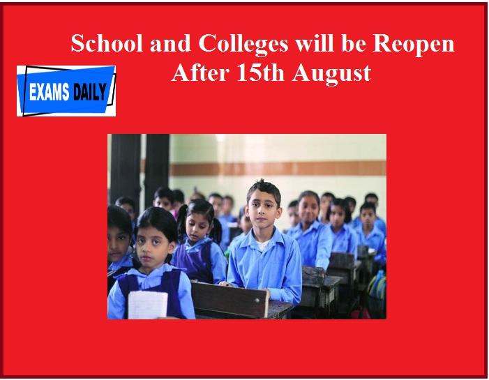 School and Colleges will be Reopen After 15th August