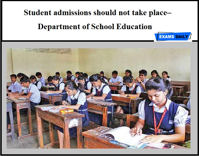 Student admissions should not take place in all types of schools – Department of School Education