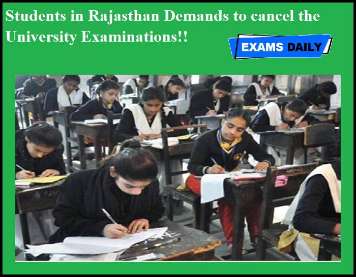 Students in Rajasthan Demands to cancel the University Examinations!!