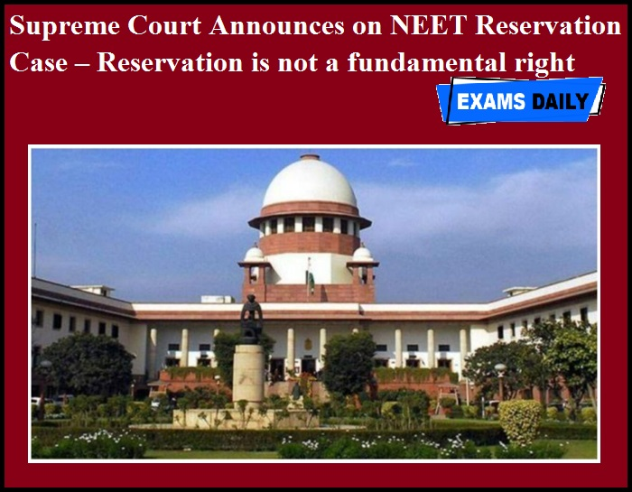 Supreme Court Announces on NEET Reservation Case – Reservation is not a fundamental right