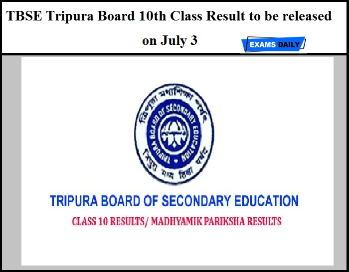 TBSE Tripura Board 10th Class Result to be released on July 3