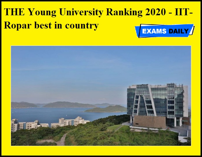THE Young University Ranking 2020 - IIT-Ropar best in country