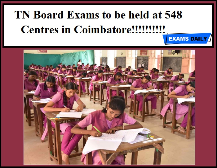TN Board exams to be held at 548 Centres in Coimbatore!!!!!!!!!!