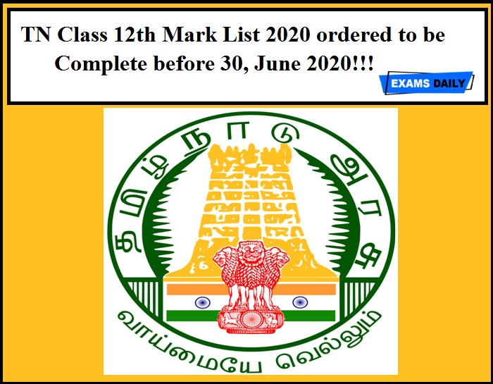 TN Class 12th Mark List 2020 ordered to be Complete before 30, June 2020!!! Get Details Here