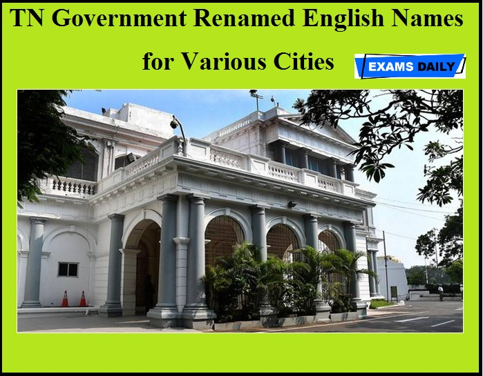 TN Government Renamed English Names for Various Cities