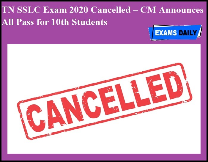 TN SSLC Exam 2020 Cancelled – CM Announces All Pass for 10th Students