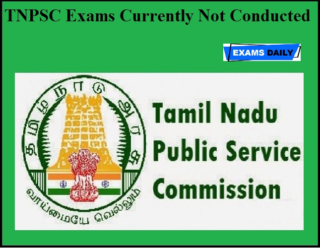 TNPSC Exams Currently Not Conducted