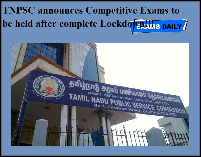 TNPSC announces Competitive Exams to be held after complete Lockdown!!!