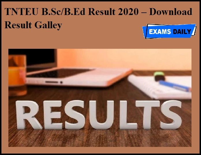 TNTEU B.Sc & B.Ed Result 2020 OUT – Download Result