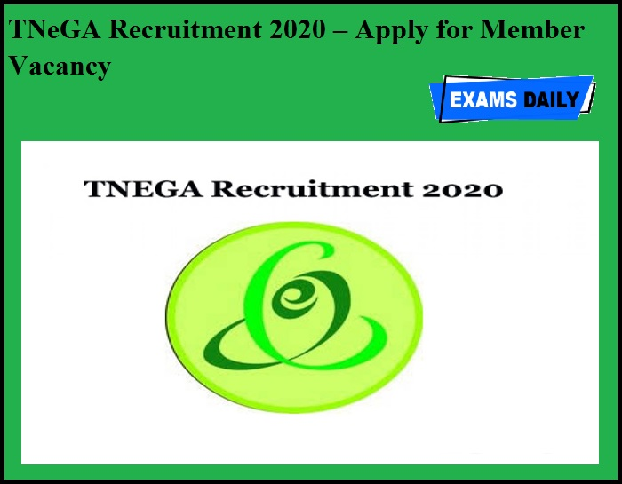 TNeGA Recruitment 2020 OUT – Apply for Member Vacancy