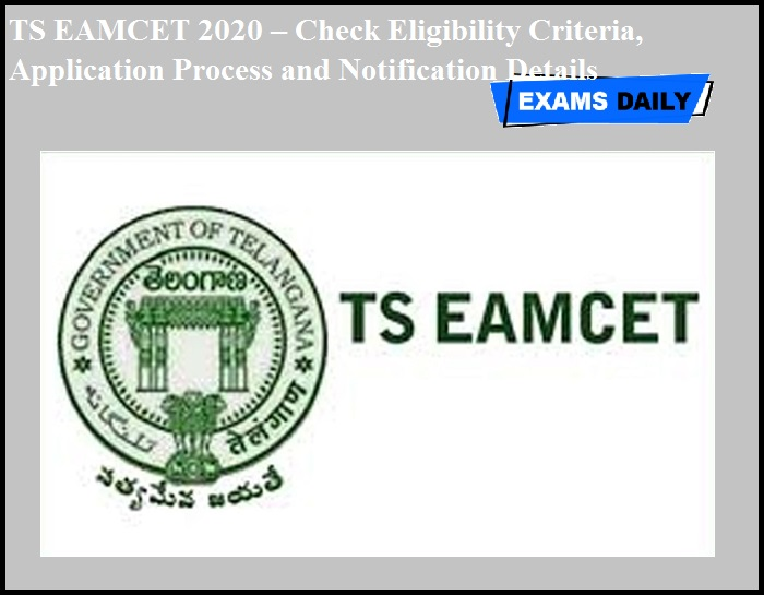 TS EAMCET 2020 – Check Eligibility Criteria, Application Process and Notification Details