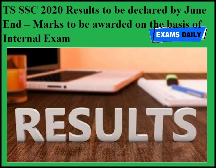 TS SSC 2020 Results to be declared by June End – Marks to be awarded on the basis of Internal Exam