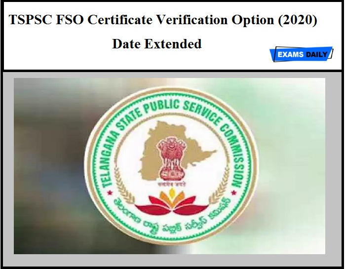TSPSC FSO Certificate Verification Option (2020) - Date Extended