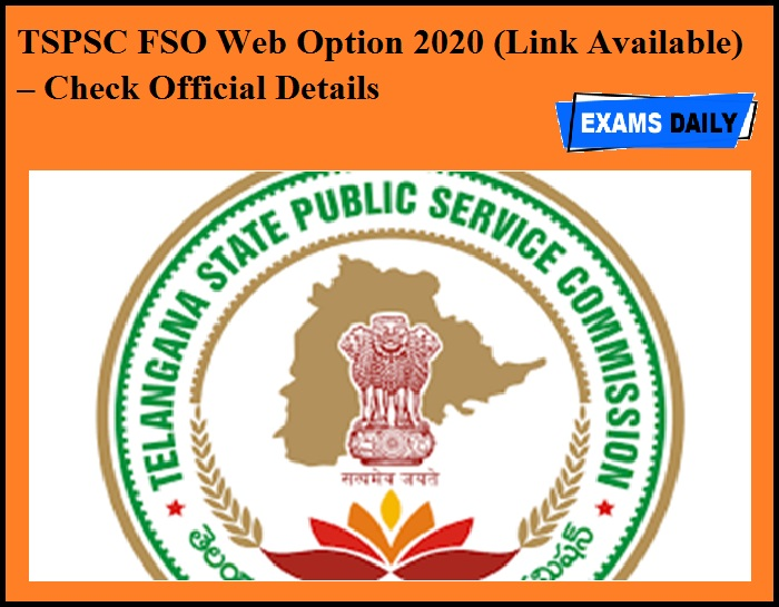 TSPSC FSO Web Option 2020 (Link Available) – Check Official Details