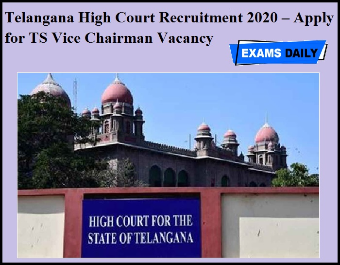 Telangana High Court Recruitment 2020 OUT – Apply for TS Vice Chairman Vacancy
