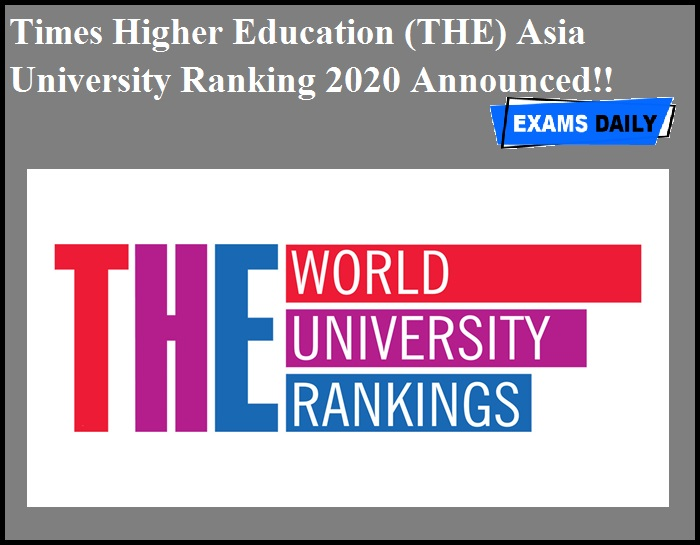 Times Higher Education (THE) Asia University Ranking 2020 Announced!!