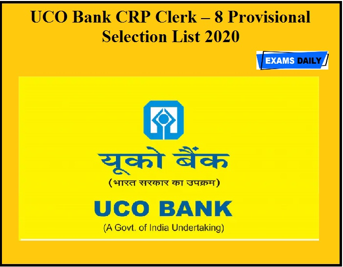 UCO Bank CRP Clerk – 8 Provisional Selection List 2020