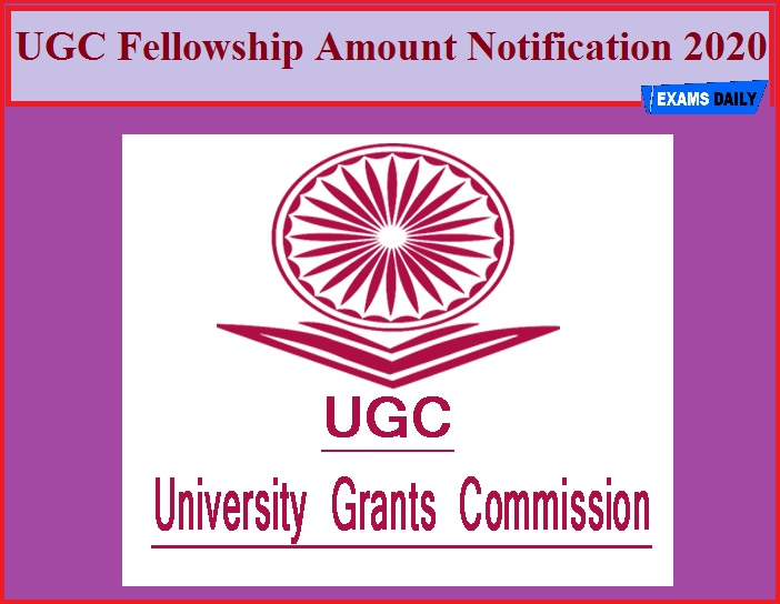 UGC Fellowship Amount Notification 2020(Revised) – Download Grand Amount Details for Various Doctoral Posts!!!