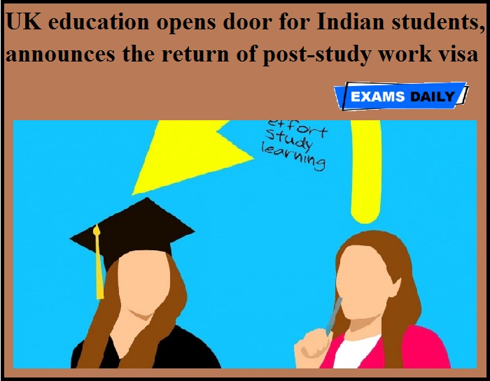 UK education opens door for Indian students, announces the return of post-study work visa