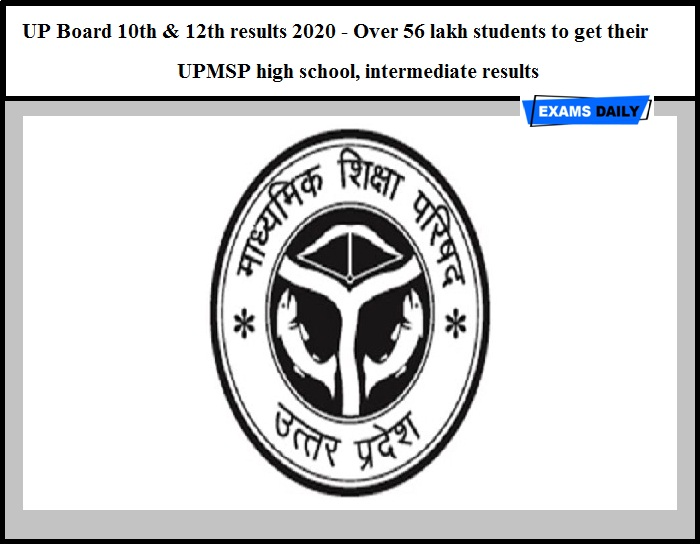 UP Board 10th & 12th results 2020 - Over 56 lakh students to get their UPMSP high school, intermediate results