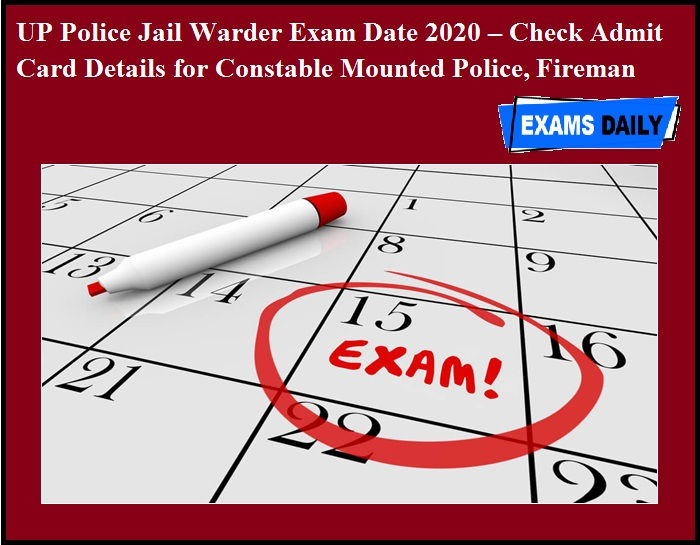 UP Police Jail Warder Exam Date 2020 – Check Admit Card Details for Constable Mounted Police, Fireman