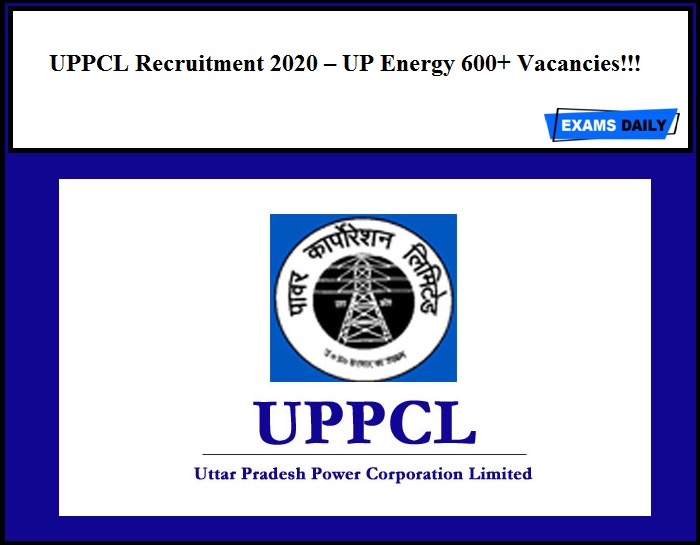 UPPCL Recruitment 2020 Out – UP Energy 600+ Vacancies!!!