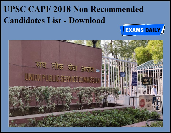 UPSC CAPF 2018 Non Recommended Candidates List OUT – Download Now