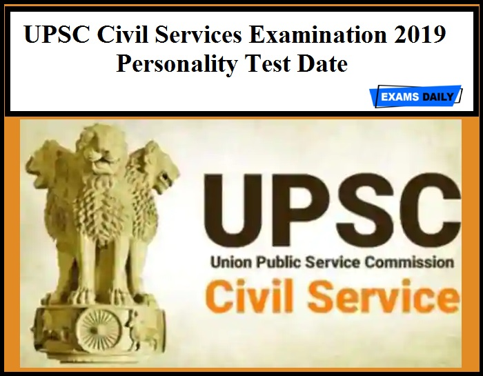 UPSC Civil Services Examination 2019 Personality Test Date