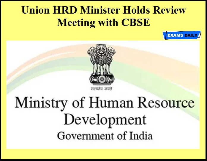 Union HRD Minister Holds Review Meeting with CBSE