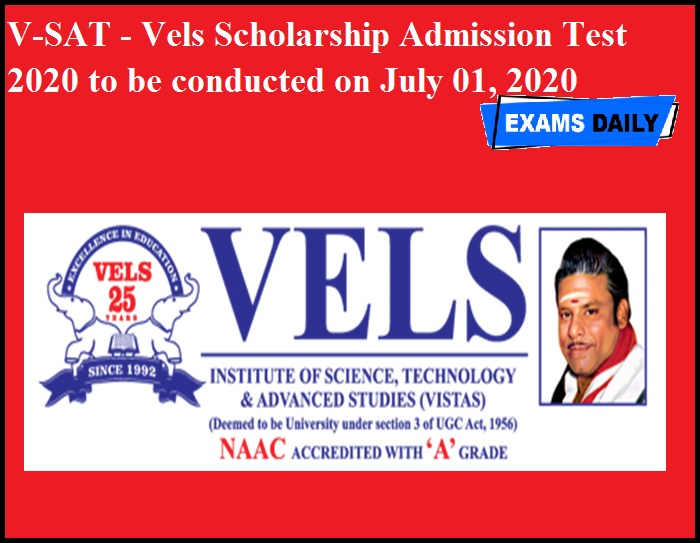 V-SAT - Vels Scholarship Admission Test 2020 to be conducted on July 01, 2020