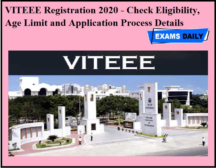 VITEEE Registration 2020 - Check Eligibility, Age Limit and Application Process Details