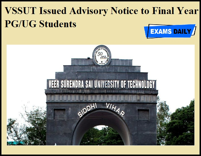 VSSUT Issued Advisory Notice to Final year PG & UG Students