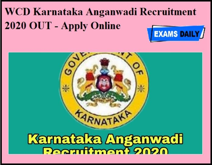 WCD Karnataka Anganwadi Recruitment 2020 OUT - Apply Online