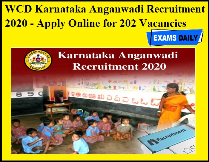 WCD Karnataka Anganwadi Recruitment 2020 OUT - Apply Online for 202 Vacancies