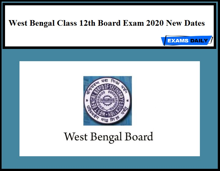 West Bengal Class 12th Board Exam 2020 New Dates