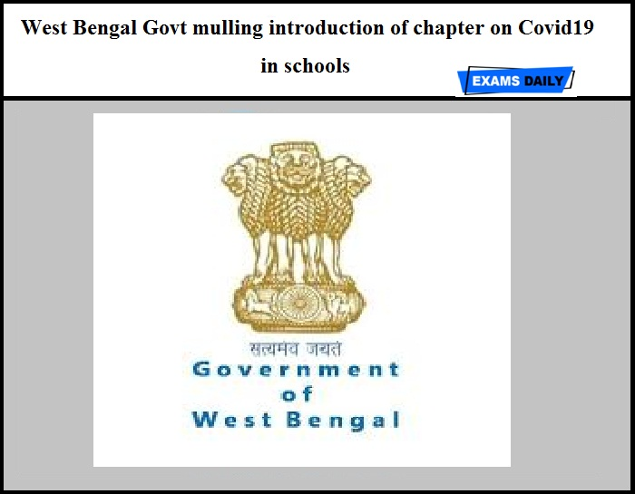 West Bengal Govt mulling introduction of chapter on Covid19 in schools