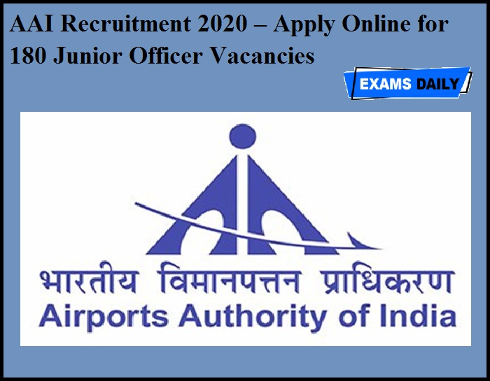 AAI Recruitment 2020 OUT – Apply Online for 180 Junior Officer Vacancies