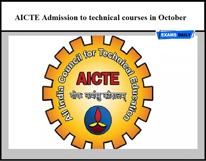 AICTE Admission to technical courses in October