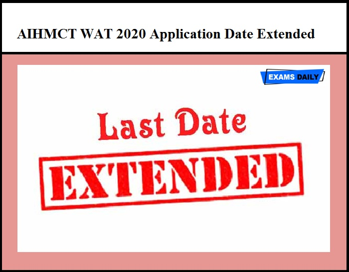 AIHMCT WAT 2020 Application Date Extended – Apply Online Here