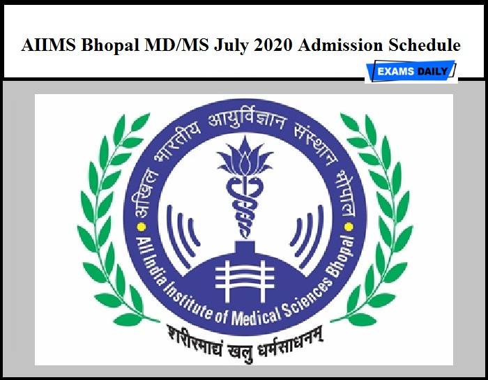 AIIMS Bhopal MD MS July 2020 Admission Schedule
