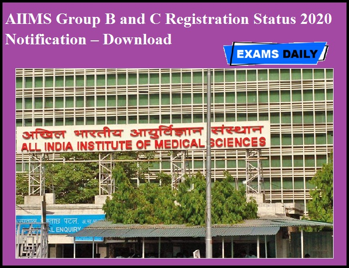 AIIMS Group B and C Registration Status 2020 Notification – Download