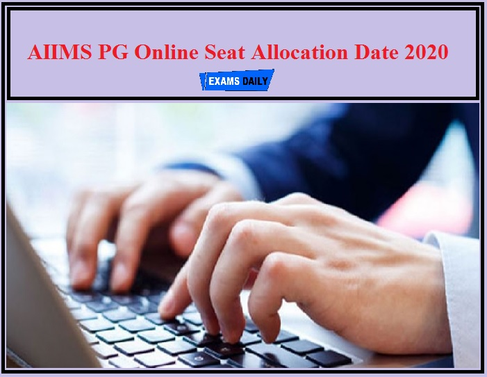 AIIMS PG Online Seat Allocation Date 2020