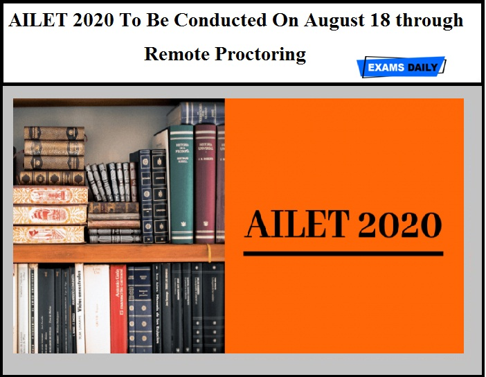 AILET 2020 To Be Conducted On August 18 through Remote Proctoring
